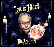 Black to the Future - Lewis Black - Lewis Black