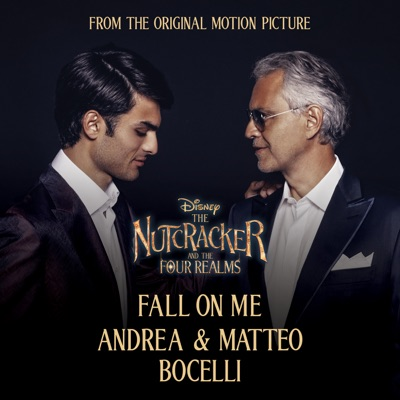 """Fall On Me (From Disney's """"the Nutcracker and the Four Realms"""") - Single - Andrea Bocelli"""