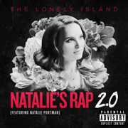 Natalie's Rap 2.0 (feat. Natalie Portman) - The Lonely Island - The Lonely Island