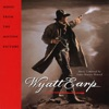 Wyatt Earp Music From the Motion Picture Soundtrack