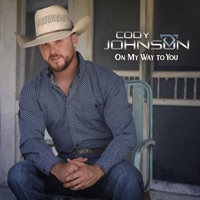 CODY JOHNSON - On My Way To You Chords and Lyrics