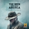 The Men Who Built America: Frontiersmen wiki, synopsis