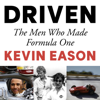 Kevin Eason - Driven: The Men Who Made Formula One (Unabridged) bild