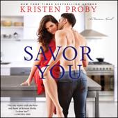 Savor You: A Fusion Novel (Unabridged) - Kristen Proby Cover Art