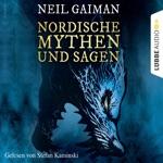 Nordische Mythen und Sagen (Ungekürzt)