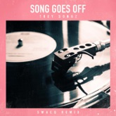 Song Goes Off (SWACQ Remix) - Single