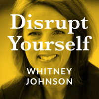 Podcast cover art for Disrupt Yourself Podcast with Whitney Johnson