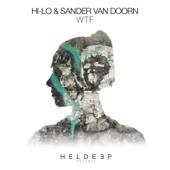 WTF (Extended Mix) - HI-Lo & Sander van Doorn