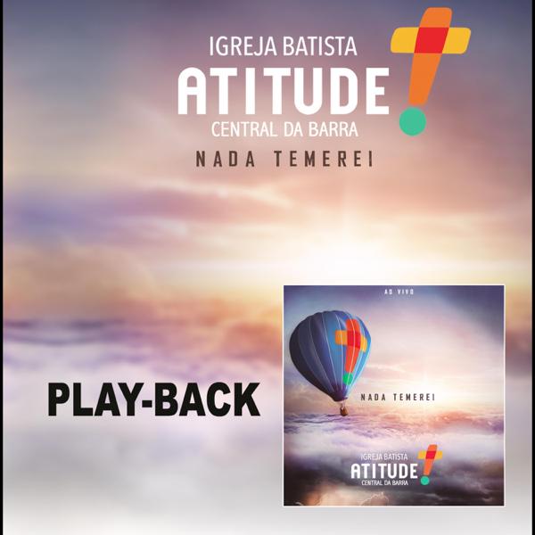 Nada Temerei Playback De Igreja Batista Atitude Central Da Barra