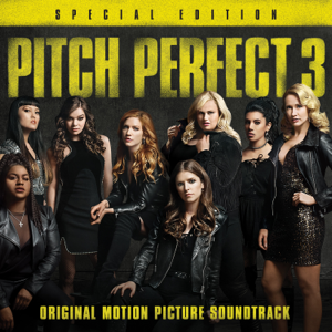 Various Artists - Pitch Perfect 3 (Original Motion Picture Soundtrack) [Special Edition]