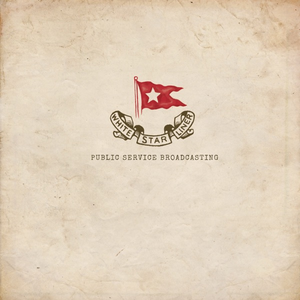 White Star Liner by Public Service Broadcasting on Mearns Indie