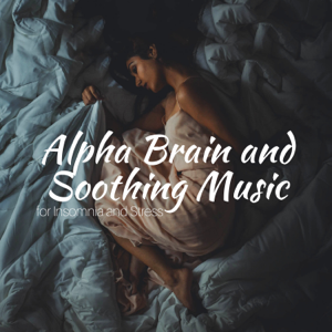 Binaural Mind Serenity Delta Theta Gamma Waves - Alpha Brain and Soothing Music for Insomnia and Stress