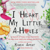 Karen Alpert - I Heart My Little A-Holes  artwork