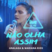 Não Olha Assim (Live)-ANALAGA & Mariana Rios