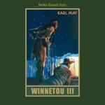 Winnetou III - Karl Mays Gesammelte Werke, Band 9 (Ungekürzte Lesung)