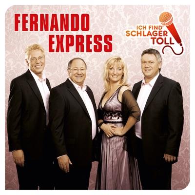 Ich find' Schlager toll - Fernando Express