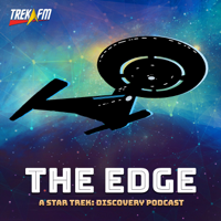 The Edge: A Star Trek Discovery Podcast podcast