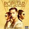 The Lonely Island - Popstar: Never Stop Never Stopping (Original Soundtrack) artwork