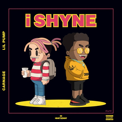 Carnage & Lil Pump - i SHYNE - Single