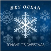 Hey Ocean! - Tonight It's Christmas