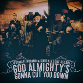 God Almighty's Gonna Cut You Down
