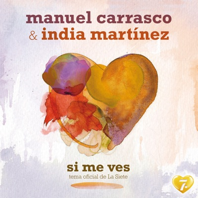 Si Me Ves - Single - Manuel Carrasco