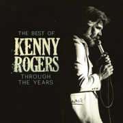 The Best of Kenny Rogers: Through the Years - Kenny Rogers - Kenny Rogers