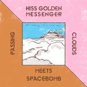 Hiss Golden Messenger - Passing Clouds