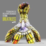 Terence Blanchard - Breathless (feat. The E-Collective)