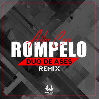 Rómpelo (Duo de Ases Remix) - Single - Aitor Cruz