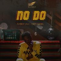 Flyboy I.N.C & Kizz Daniel - No Do - Single