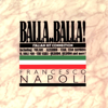 Francesco Napoli - Balla..Balla (Radio Edit) artwork