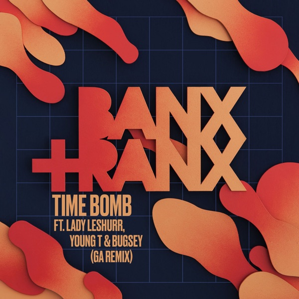 Time Bomb (feat. Lady Leshurr, Young T & Bugsey) [GA Remix] - Single