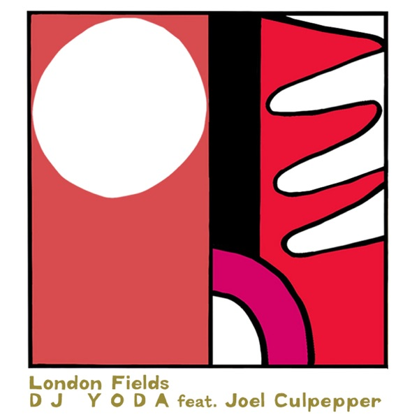 Dj Yoda - London Fields (Feat Joel Culpepper)