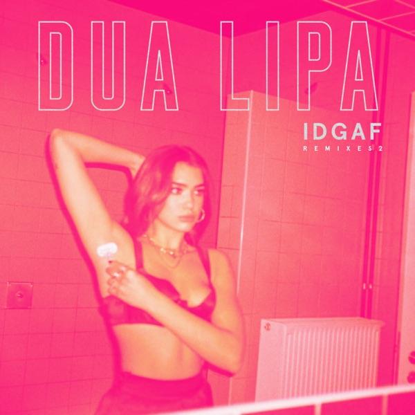 IDGAF (Remixes II) - EP