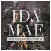 Ida Mae - Feel Them Getting Closer