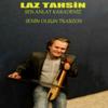Sen Anlat Karadeniz - Laz Tahsin mp3