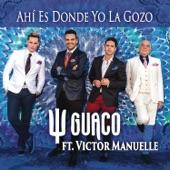 Guaco - Ahí Es Donde Yo La Gozo feat. Victor Manuelle