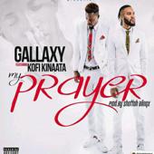 My Prayer (feat. Kofi Kinaata) - Gallaxy