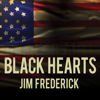Black Hearts: One Platoon's Descent into Madness in Iraq's Triangle of Death - Jim Frederick