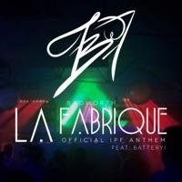 La Fabrique - BADWOR7H / BATTERY!
