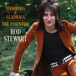c32e0d3be8 Handbags   Gladrags  The Essential Rod Stewart by Rod Stewart on ...