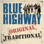Blue Highway - If Lonesome Don't Kill Me