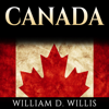 William D. Willis - Canada: Canadian History: From Aboriginals to Modern Society: The People, Places and Events That Shaped The History of Canada and North America (Unabridged)  artwork