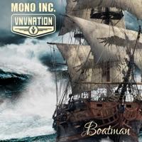 Boatman (feat. Martin Engler & Ronan Harris) - EP by Mono Inc. & VNV Nation on Apple Music
