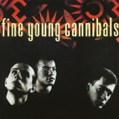 Fine Young Cannibals - Couldn't Care More