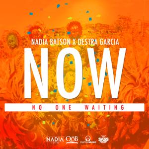 Nadia Batson & Destra Garcia - N.O.W. (No One Waiting)