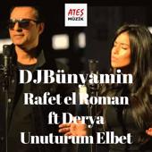 Unuturum Elbet (feat. Derya & Rafet El Roman) [Remix] - DJBünyamin