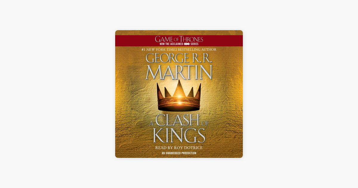 A Clash of Kings: A Song of Ice and Fire: Book Two (Unabridged) - George R.R. Martin