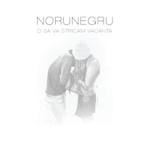 NoruNegru - Plin de Ieri